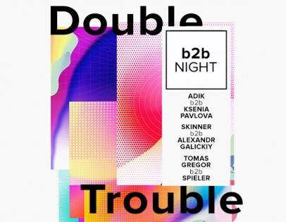 """Double Trouble. B2B night"""
