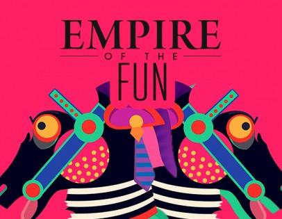 """""""Empire Of The Fun"""""""